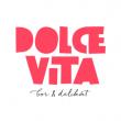 Dolce Vita Bor & Delikát