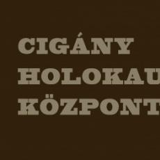Cigány Történeti, Kulturális, Oktatási és Holokauszt Központ